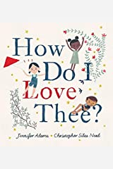 How Do I Love Thee? Hardcover