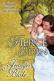 Fierce Eden (The Louisiana History Collection Book 1) by [Blake, Jennifer]