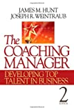 img - for The Coaching Manager: Developing Top Talent in Business by James M. Hunt (2010-05-06) book / textbook / text book