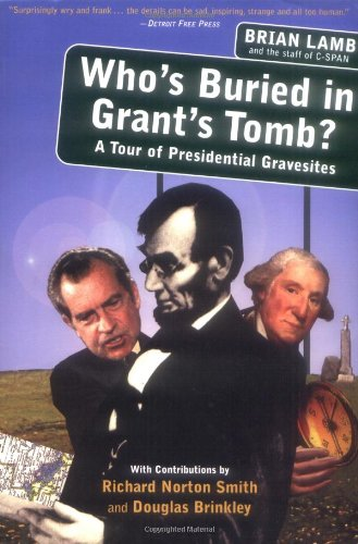 Who's Buried in Grant's Tomb?: A Tour of Presidential