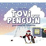 Tovi the Penguin: goes away for Christmas (Volume 2)