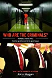 Who Are the Criminals? : The Politics of Crime Policy from the Age of Roosevelt to the Age of Reagan (New in Paper), Hagan, John, 0691156158