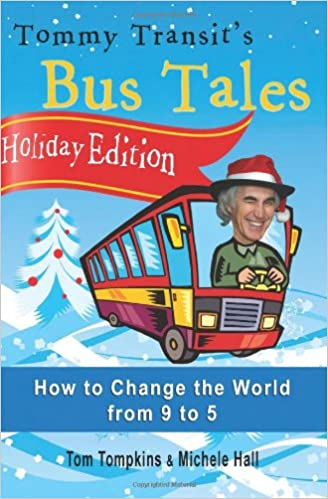 Holiday Edition - Tommy Transits Bus Tales: How to Change the World from 9 to 5