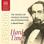 The Novels of Charles Dickens: An Introduction by David Timson to Hard Times   David Timson