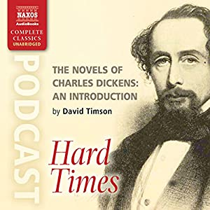 The Novels of Charles Dickens: An Introduction by David Timson to Hard Times Rede