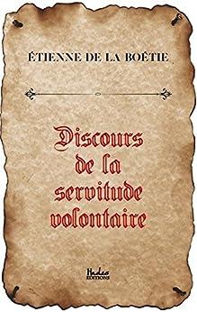 Discours de la servitude volontaire (French Edition) by [de La Boétie, Étienne]