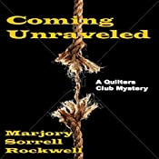 Coming Unraveled: A Quilters Club Mystery, No. 3 | Marjory Sorrell Rockwell