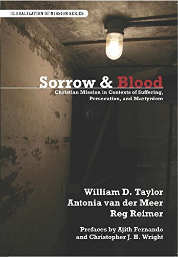 Sorrow And Blood: Christian Mission in Contexts of Suffering, Persecution, and Martyrdom (Globalization of - Outlet Usa Niagara