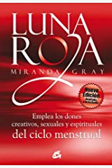 Luna roja: Emplea los dones creativos, sexuales y espirituales del ciclo menstrual (Taller de la hechicera) (Spanish Edition) Kindle Edition