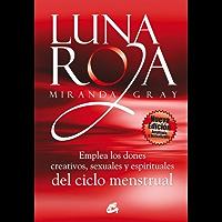 Luna roja: Emplea los dones creativos, sexuales y espirituales del ciclo menstrual (Taller de la hechicera) (Spanish…