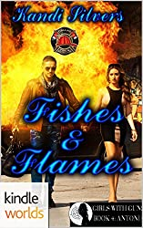Dallas Fire & Rescue: Fishes & Flames (Kindle Worlds Novella) (Girls with Guns Book 4)