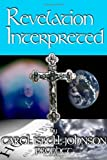 Revelation Interpreted, Carol Isbell-Johnson, 1434901688
