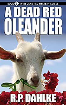A Dead Red Oleander (The Dead Red Mystery Series, Book 3) by [Dahlke, RP]