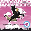 Armando Iannucci's Charm Offensive: The Complete Series 3 Radio/TV Program by Armando Iannucci Narrated by Armando Iannucci