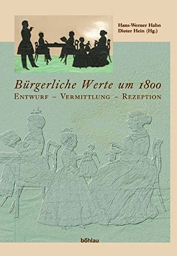 Download Burgerliche Werte Um 1800: Entwurf - Vermittlung - Rezeption (German Edition) ebook