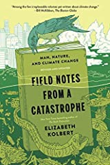 Field Notes from a Catastrophe: Man, Nature, and Climate Change by Elizabeth Kolbert(2015-02-03) Paperback