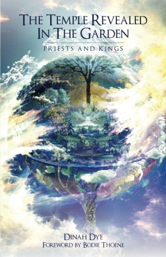 (The Temple Revealed in the Garden: Priests and Kings (Volume 2))
