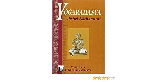 Yogarahasya de Sri Nathamuni: Sri T. Krishnamacharya ...
