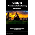 Unity 5 From Zero to Proficiency (Beginner): A step-by-step guide to coding your first game with Unity.