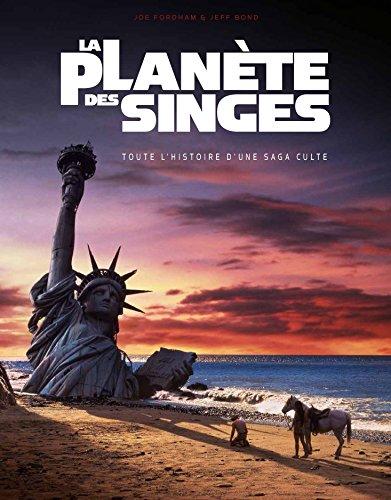 La planète des singes : Toute l'histoire d'une saga culte (La Planete Des Singes)