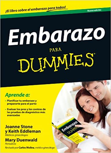 Embarazo Para Dummies: Amazon.es: Joanne Stone, Keith Eddleman, Mary Duenwald: Libros