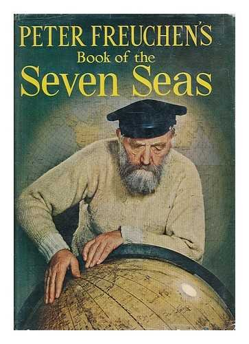Peter Freuchen'S Book Of The Seven Seas by Peter Freuchen and David Loth