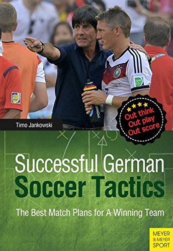 Successful German Soccer Tactics: The Best Match Plans for a Winning Team PDF