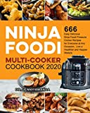 Ninja Foodi Multi-Cooker Cookbook 2020: 666 Easy Delicious Ninja Foodi Pressure Cooker Recipes for Everyone at Any Occasion,  Live a Healthier and Happier lifestyle