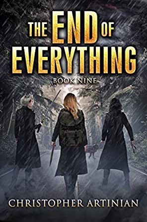 The End of Everything: Book 9 eBook: Artinian, Christopher ...