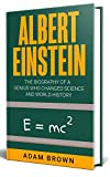 #9: Albert Einstein: The Biography of a Genius Who Changed Science and World History