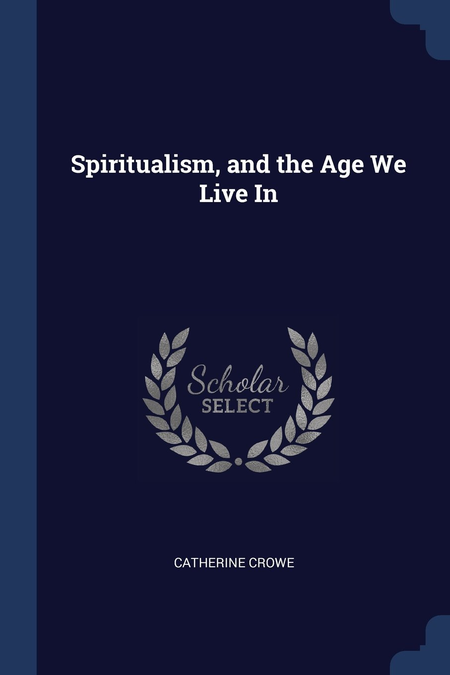 Download Spiritualism, and the Age We Live In PDF