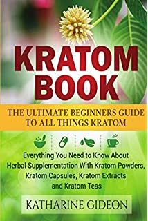 Kratom: 101 Things You Need To Know About Kratom: Frank Coles
