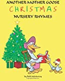 Another Mother Goose: Christmas Nursery Rhymes, Beth McMurray, 1466353007