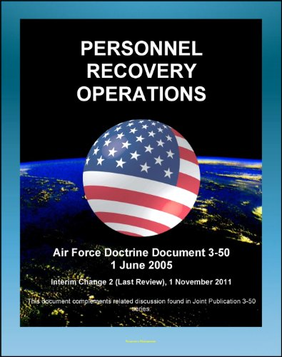 Air Force Doctrine Document 3-50: Personnel Recovery Operations - Air Rescue, Combat Search and Rescue (CSAR), Fixed-wing and Vertical-lift Aircraft, Recovery Teams, Isolated Personnel (IP)