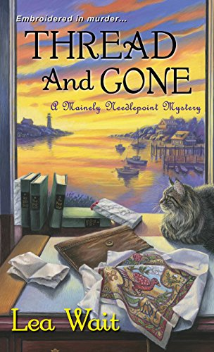 Thread and Gone (Mainely Needlepoint series Book 3)