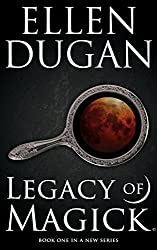 Legacy Of Magick (Legacy Of Magick Series Book 1) (English Edition)