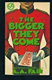 The Bigger They Come, A. A. Fair, 0688031374