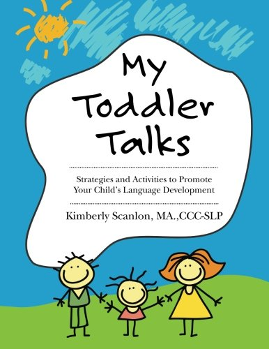 My Toddler Talks: Strategies and Activities to Promote Your