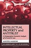 Intellectual Property and Antitrust, Mariateresa Maggiolino, 1848443404
