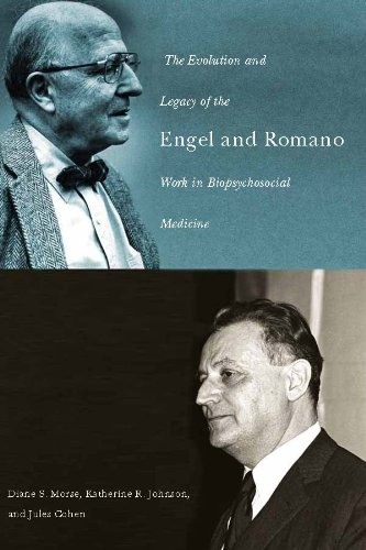 The Evolution and Legacy of the Engel and Romano Work in Biopsychosocial Medicine (Meliora Press)
