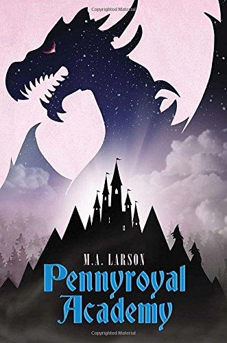 Pennyroyal Academy - Book 1 - Pennyroyal Academy - M A Larson