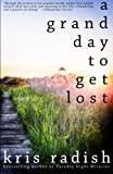 A Grand Day to Get Lost, Kris Radish, 0615781713