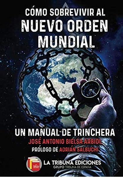Cómo sobrevivir al Nuevo Orden Mundial: Un manual de trinchera ...