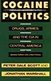 Front cover for the book Cocaine Politics: Drugs, Armies, and the CIA in Central America, Updated edition by Peter Dale Scott