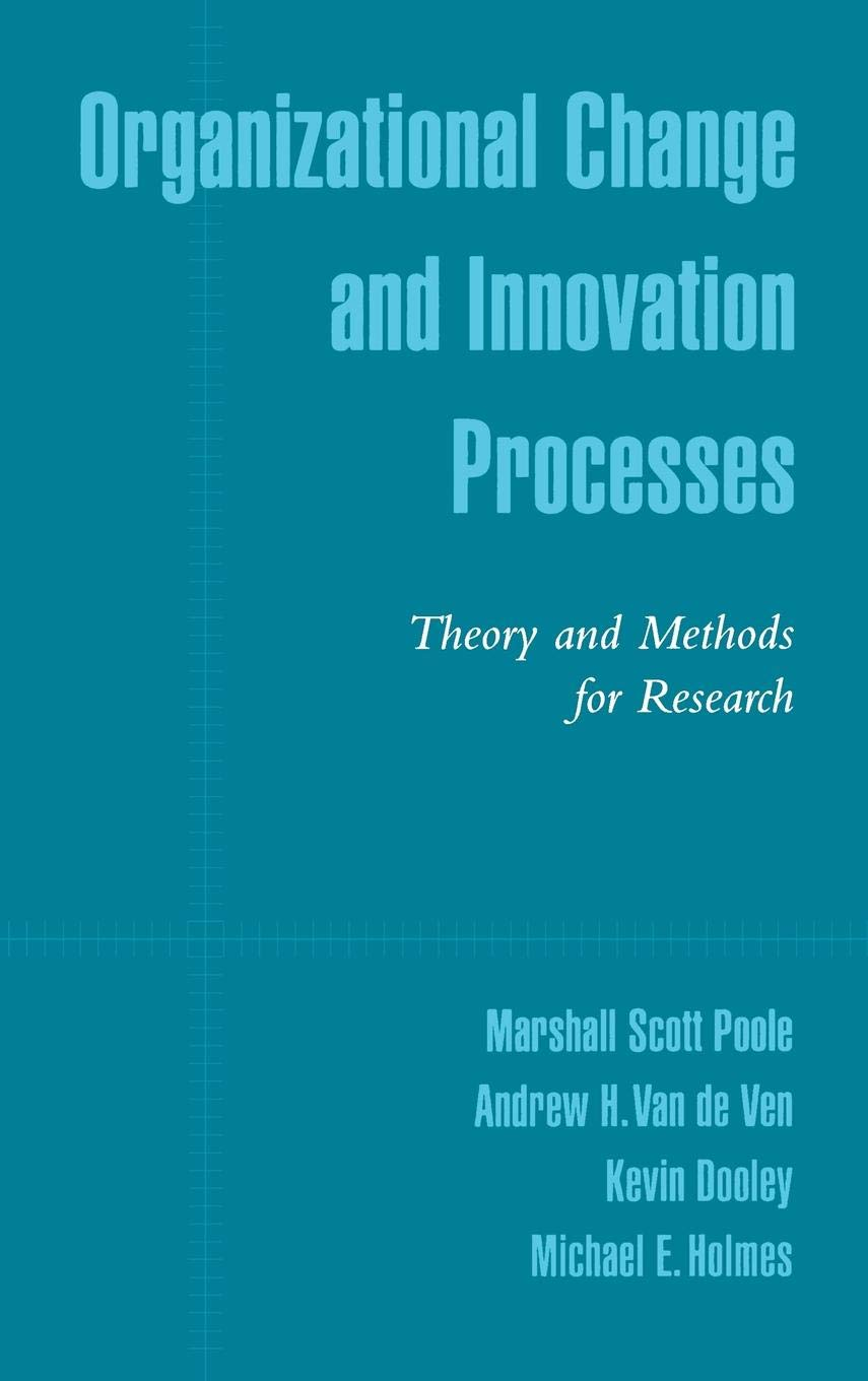 Organizational Change And Innovation Processes  Theory And Methods For Research