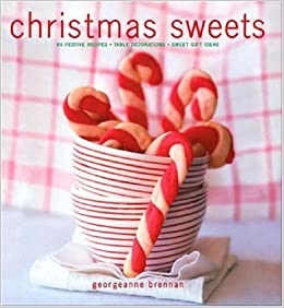 Christmas Sweets: 65 Festive Recipes - Table Decorations - Sweet ...