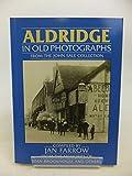 img - for Aldridge in Old Photographs (Britain in Old Photographs) by Jan Farrow (1991-11-28) book / textbook / text book