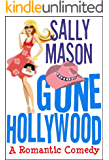 Gone Hollywood: A Romantic Comedy