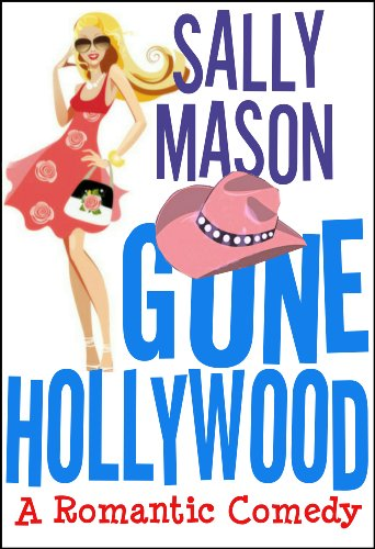 Gone Hollywood: A Romantic Comedy cover