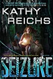 By Kathy Reichs Seizure (Virals #2) (First Edition)
